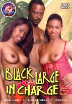 Black Large & In Charge #   5