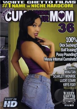 I Wanna Cum Inside Your Mom 36