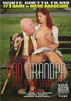 This Isn't Bad Grandpa It's A XXX Spoof