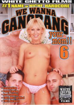 We Wanna Gang Bang Your Mom 6