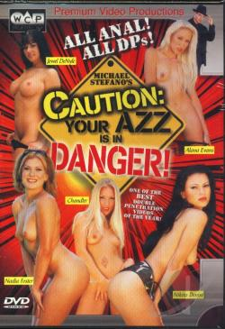 Caution: Your Azz is in Danger