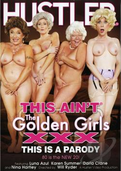 This Ain't The Golden Girls XXX This is A Parody